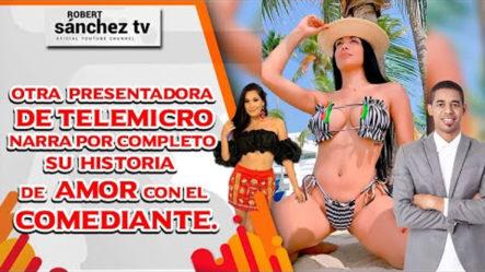 Otra Presentadora De Telemicro Narra Por Completo Su Historia De Amor Con El Comediante