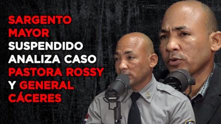 SARGENTO MAYOR ANALIZA CASO PASTORA ROSSY Y GENERAL CÁCERES (CASO CORAL)