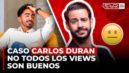 """Dicen A Carlos Durán Que """"No Todos Los Views Son Buenos"""" ¡Y De Qué Manera!"""