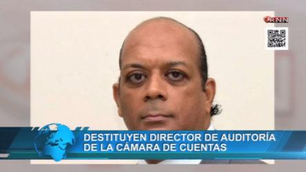 Destituyen Al Director De Auditoria De La Cámara De Cuentas