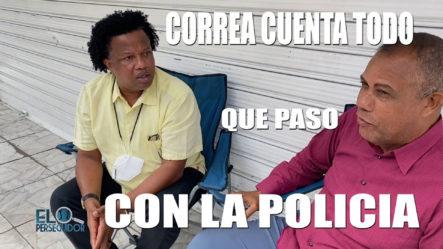 Correa Le Cuenta Todo A Félix Peña Sobre El Lío Con Su Local Y La Policía Nacional