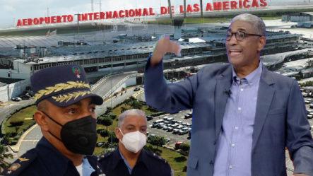 Johnny Vásquez Dice Que El Aeropuerto De Las Américas Es Una Vergüenza Mundial ¡Mira Por Qué!
