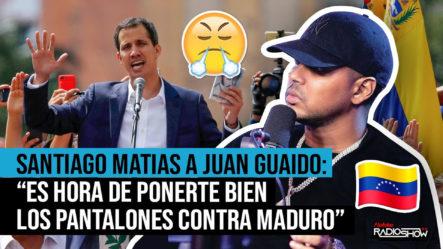Juan Quaidó Es Hora De Ponerte Bien Los Pantalones Con Nicolás Maduro