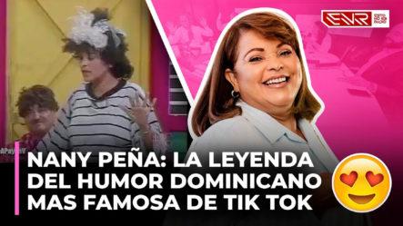 Nany Peña: La Leyenda Del Humor Dominicana Más Famosa De Tik Tok