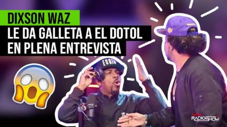 """¡Dixson Waz Le Da """"galleta Guarina"""" A El Dotol Nastra En Plena Entrevista!"""