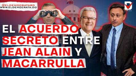 El Acuerdo Secreto Entre Jean Alain Y Macarrulla
