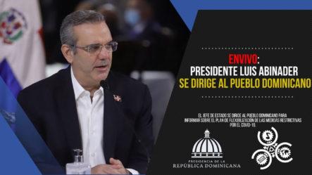 EN VIVO: Presidente Luis Abinader Se Dirige Al Pueblo Dominicano