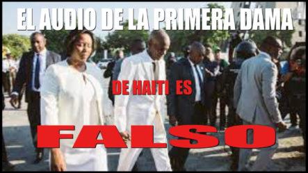 Félix Peña El Más Informado Dice Que El Audio De La Primera De Haití Que Circula Es Falso. ¡Mira Por Qué!