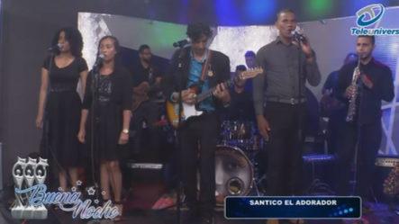 Presentación Musical Del Santico El Adorador En |  Buena Noche