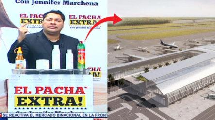 El Pachá Se Opone A Construcción Del Nuevo Aeropuerto En Bávaro | El Pachá Extra