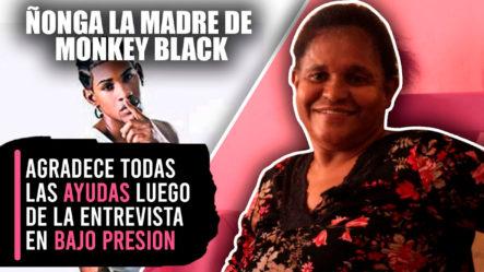 Ñonga La Madre De Monkey Black Agradece Todas Las Ayudas Luego De La Entrevista En Bajo Presión