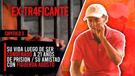 Su Vida Luego De Ser Condenado A 21 Años De Prisión / Su Amistad Con Figueroa Agosto