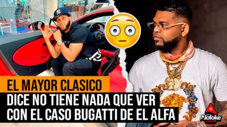El Mayor Clásico Dice No Tiene Nada Que Ver Con El Caso Bugatti De El Alfa