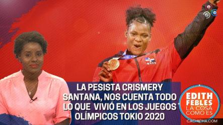 La Pesista Crismery Santana, Nos Cuenta Todo Que Vivió En Los Juegos Olímpicos Tokio 2020
