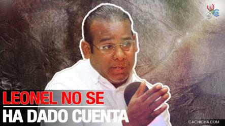 """El Pachá Destaca El Trabajo De Anibal Díaz Y Dice """"Leonel No Se Ha Dado Cuenta De Que El País Cambió"""""""