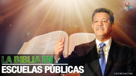 Leonel Fernández Sugiere Que La Biblia Se Estudie En Todas Las Escuelas Públicas