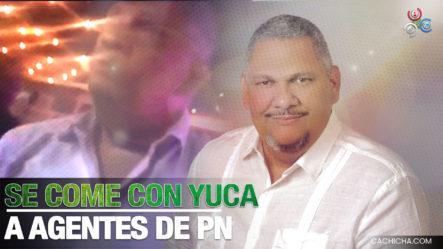 Alberto Abreu, Excandidato A Alcalde En Bávaro, Se Come Con Yuca A Estos Policía. ¡Y De Qué Manera!