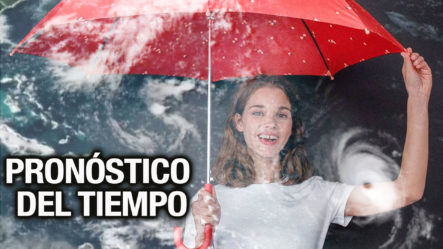 Asíestá El Pronóstico Del Tiempo En La República Dominicana