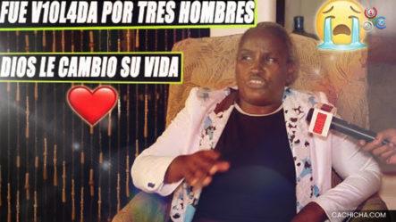 ¡Fue Violada Por Tres Hombres¡. El Barrio La Despreciaba, Pero Dios Le Cambió La Vida / (CAP-1)