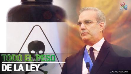 Presidente Abinader Pide Caiga El Peso De La Ley A Vendedores De ácido Del Diablo