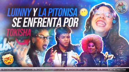 Luinny Y La Pitonisa Se Enfrentan Feo En Cabina Por Tokischa (El Show De Luinny)