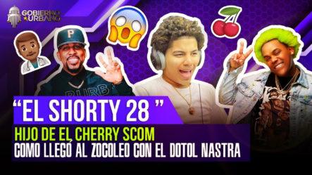 """Hijo De El Cherry Scom """"El Shorty 28"""" Cuenta Como Llegó Al Zocoleo Con El Dotol Nastra"""