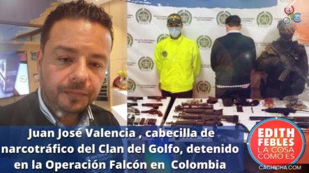 Juan José Valencia, Cabecilla De Narcotráfico Del Clan Del Golfo, Detenido En La Operación Falcón