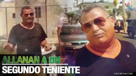 Allanan La Vivienda Del Ex Miembro Del Ejército, Segundo Teniente Francis Ortiz