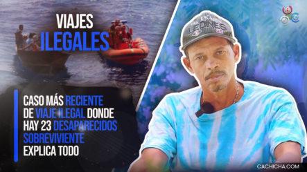 Sobreviviente Explica Todo Del Caso Más Reciente De Viaje Ilegal, Donde Hay 23 Desaparecidos