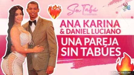 Ana Karina Y Daniel Luciano Una Pareja Sin Tabúes