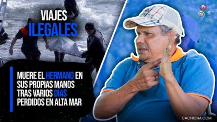 Su Hermano Muere En Sus Propias Manos Tras Varios Días Perdidos En Alta Mar   Increíble Tragedia