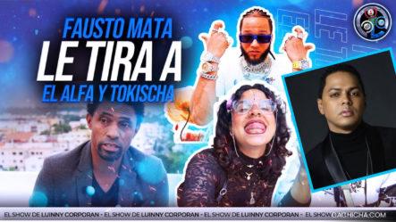 """Fausto Mata Y Samuel Mata Se Comen A SM, Alfa """"El Jefe"""" Y Tokischa"""