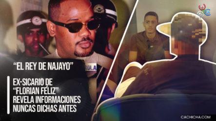 """Ex-sicario De """"El Rey De Najayo"""" El Capo Más Grande Que Ha Pasado Por RD """"Florián Feliz"""""""