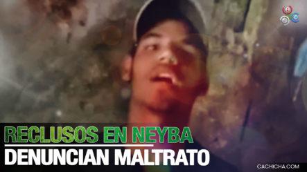 Reclusos En La Cárcel Del Municipio Neyba, Denuncian Están Siendo Maltratados Y Piden Ayuda