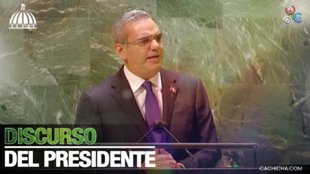 Discurso Del Presidente Luis Abinader Ante La Asamblea General De Las Naciones Unidas