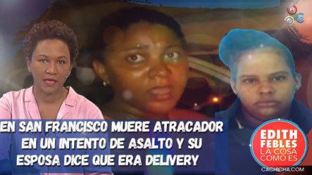 Muere Un Atracador En Un Intento De Asalto Y Su Esposa Dice Que Era Delivery