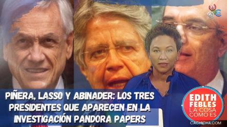 Piñera, Lasso Y Luis Abinader: Los Tres Presidentes Que Aparecen En La Investigación Pandora Papers