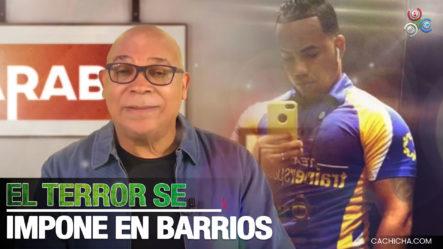 Marino Zapete Dice Que El Terror Se Impone En Barrios Dominicanos