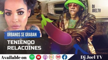 Urbanos Dominicanos Se Graban Teniendo Relaciones Sexuales