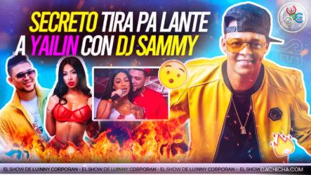 """Secreto El Biberón Tira Pa Lante A Yailin La Más Viral Con DJ Sammy """"Le Hace Canción Por Cuernos"""""""