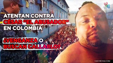 """César """"El Abusador"""" Sufre Atentado – Acaba Con La Vida De Otro Preso En Colombia"""