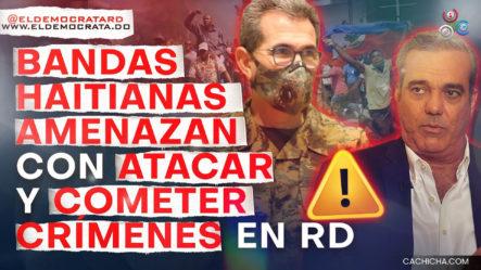Informe De Inteligencia Revela Bandas Haitianas Planean Ataques Y Crímenes En RD