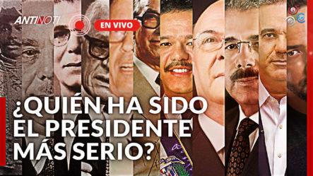 ¿Quién Ha Sido El Presidente Más Serio De República Dominicana?   Antinoti