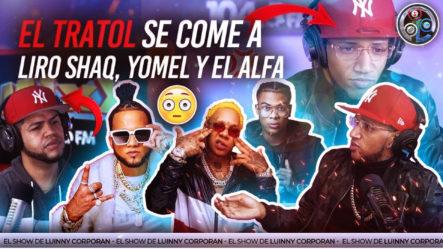 """El Tratol Pikilao No Acepta Pedir Disculpas A Alfa """"El Jefe"""" Se Come A Liro Shaq, Yomel Y Alfa"""