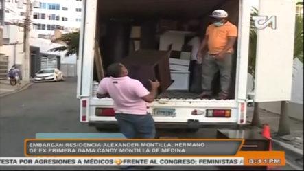 Embargan Residencia Alexander Montilla, Hermano De Ex Primera Dama