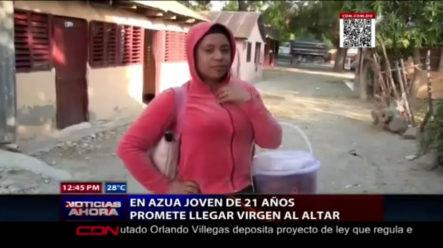 Una Joven De 21 Años De Azua Promete Llegar Virgen Al Altar