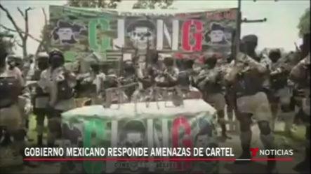 Gobierno Mexicano Responde Amenazas De Cartel Jalisco Nueva Generación