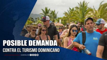 Posible Demanda Contra Del Turismo Dominicano | Tu Tarde