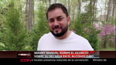 Manny Manuel Rompe El Silencio Sobre Su Recaída En El Alcoholismo