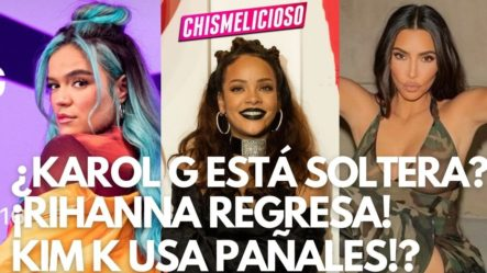 Rihanna Anuncia Nueva Música + ¿Kim Kardashian Usa Pañales? ¿¡Karol G Soltera!?